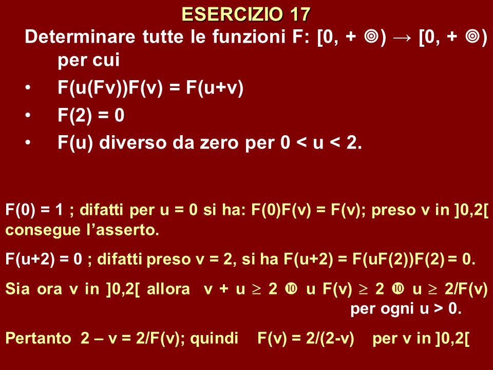 Determinare tutte le funzioni F: [0, + ) → [0, + ) per cui